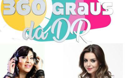 360  Graus  da  D.R, estreia falando diversos assuntos sobre  relacionamento