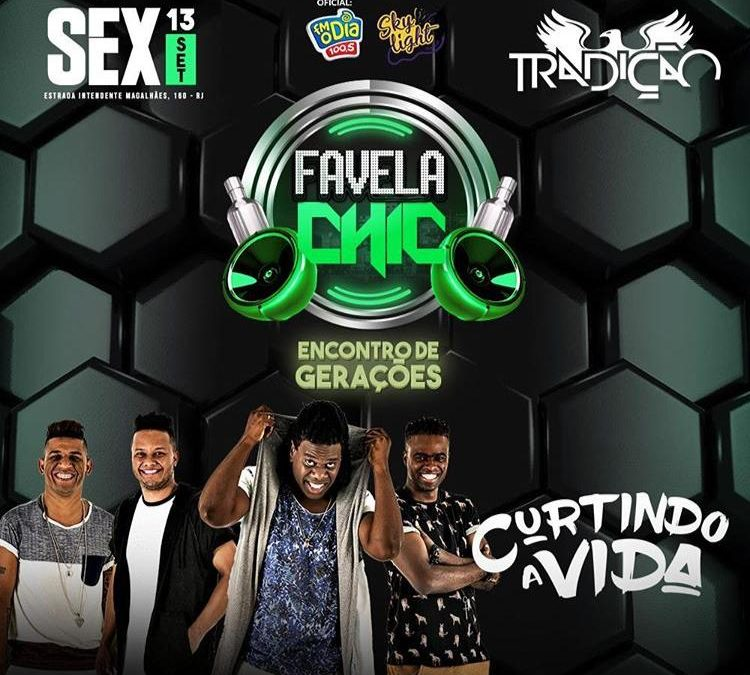 "Grupo ""Curtindo a Vida"" e as ""Divas do Funk"" agitam o ""Favela Chique"""